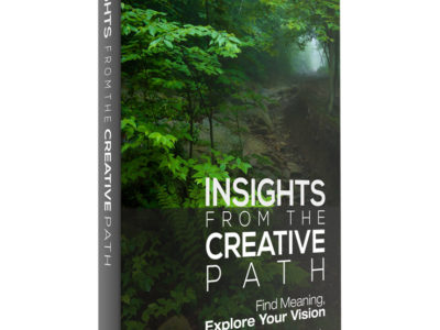 Insights From The Creative Path – Find Meaning, Explore Your Vision