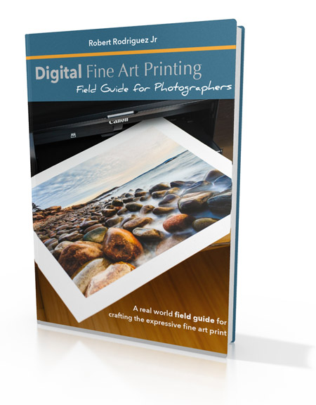 Digital Fine Art Printing - Field Guide For Photographers | Robert