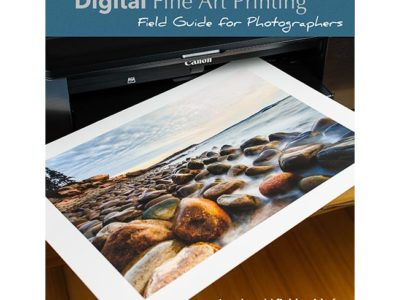Digital Fine Art Printing – Field Guide For Photographers
